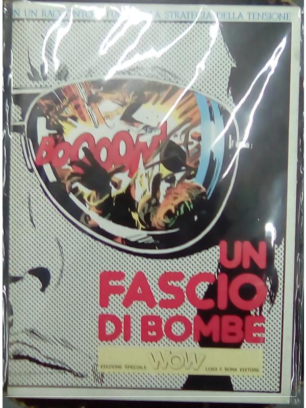 Un Fascio di Bombe - Edizione Speciale WOW - Luigi F. Bona Editore - (Milo Manara)