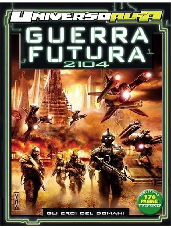 Guerra Futura 2104 - Universo Alfa - Sergio Bonelli Editore - Sequenza in blocco 1/2