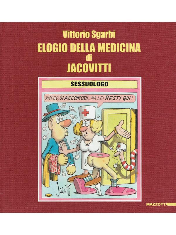 Elogio della Medicina di Jacovitti - Vittorio Sgarbi - Mazzotta
