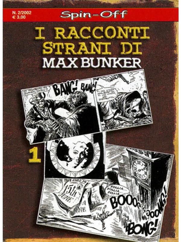 I Racconti Strani di Max Bunker - Spin Off 2002 - Max Bunker Press - Serie completa 1/2