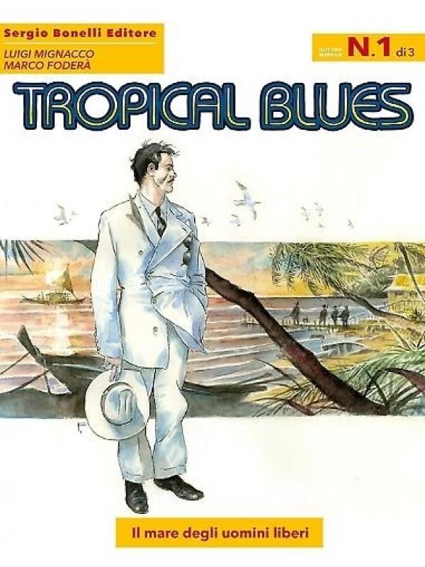 Tropical Blues - Sergio Bonelli Editore - Serie completa 1/3