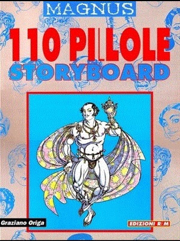 110 Pillole  Storyboard - Magnus - Edizioni Rem