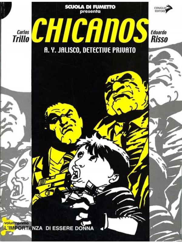 Chicanos - A. Y. Jalisco, detective Privato - Scuola di Fumetto Presenta - Coniglio Editore - Serie completa 1/6