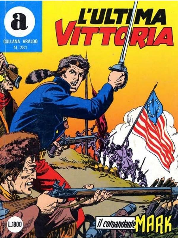 Comandante Mark - Collana Araldo n. 281 L'ultima Vittoria  - Sergio Bonelli Editore