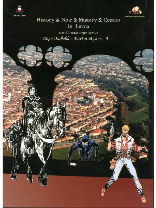 History & Noir & Mistery & Comics in Lucca - Una città senza Tempo incontra Dago, Diabolik e Martin Mystere & ..... - Città di Lucca e Museo Italiano del Fumetto e dell'Immagine