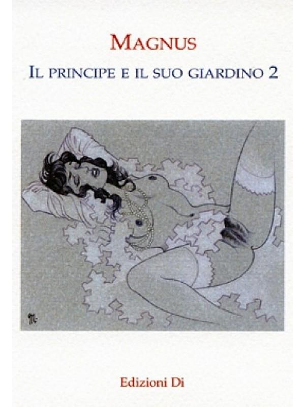 IL PRINCIPE E IL SUO GIARDINO 2 - MAGNUS - PORTFOLIO - Edizioni Di (Il Grifo)